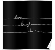 Love Laugh Live (Black) Poster