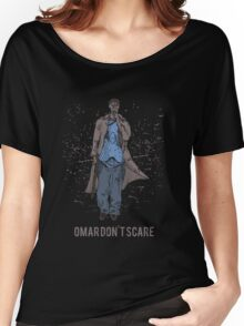 Omar Don't Scare Women's Relaxed Fit T-Shirt