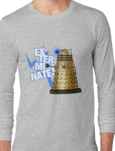 Doctor Who - EX-TER-MIN-ATE! Long Sleeve T-Shirt