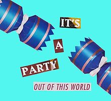 It's A Party Out Of This World by andrewscott