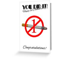 1st Anniversary Of Quitting Smoking Greeting Card Greeting Card