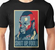 Mr. T Shut Up Fool! Unisex T-Shirt