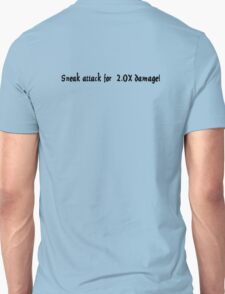 Sneak attack for  2.0X damage! T-Shirt