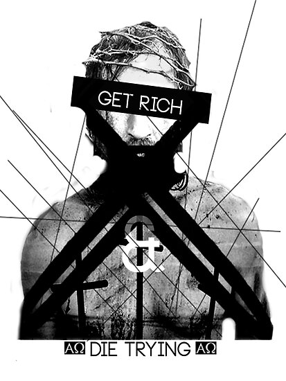 Get Rich and Die Trying by Hygly Established Clothing