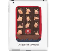 Live Export is Shameful iPad Case/Skin