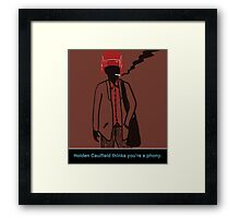 Holden Caulfield thinks you're a phony. Framed Print