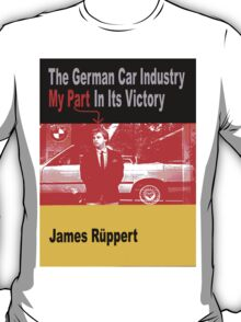 The German Car Industry My Part in its Victory T-Shirt