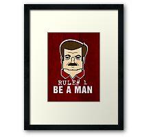 Rule#1 Be A Man Framed Print
