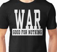 """Anti-War """"WAR Good For Nothing"""" Dark Unisex T-Shirt"""