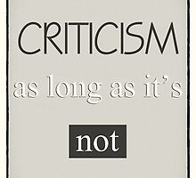 Humorous Poster - Criticism - Neutral by Natalie Kinnear