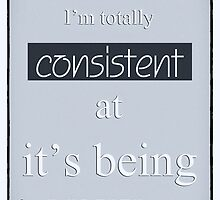 Humorous Poster - Consistently Inconsistent - Blue by Natalie Kinnear