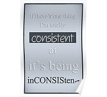 Humorous Poster - Consistently Inconsistent - Blue Poster