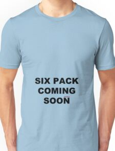 six pack coming soon Unisex T-Shirt