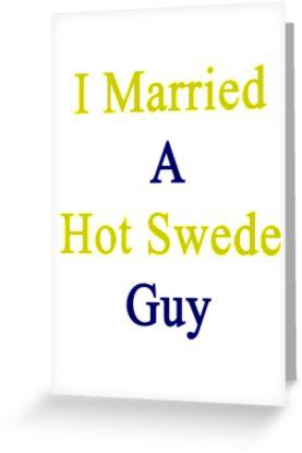 I Married A Hot Swede Guy  by supernova23