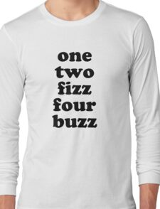oh, you know fizzbuzz? Long Sleeve T-Shirt