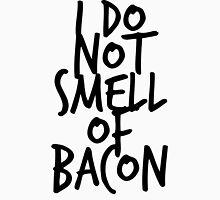 I DO NOT SMELL OF BACON Unisex T-Shirt