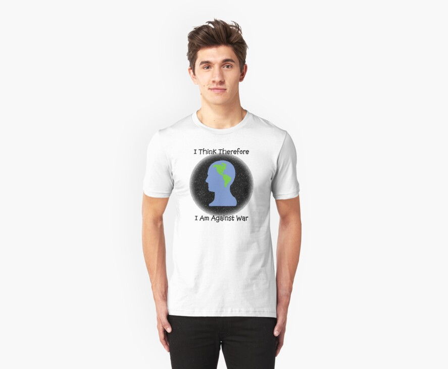 """Peace """"I Think Therefore I Am Against War"""" by T-ShirtsGifts"""