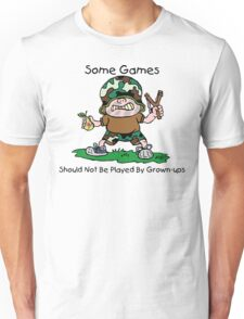 "Anti-War Peace ""Some Games Should Not Be Played By Grown Ups"" Unisex T-Shirt"