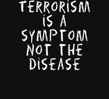"Peace ""Terrorism Is A Sympton Not The Disease"" Dark T-Shirt"