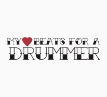 My Heart Beats for a Drummer by shakeoutfitters