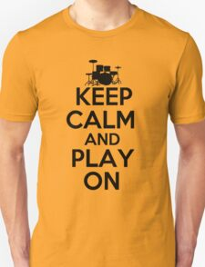 Keep Calm and Play On Drums T-Shirt