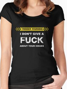 Trigger Warning: I don't give a fuck. Women's Fitted Scoop T-Shirt