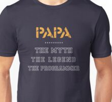 PAPA - The Myth, The Legend, The Programmer Unisex T-Shirt