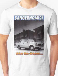 Bangernomics - Drive the Dream T-Shirt