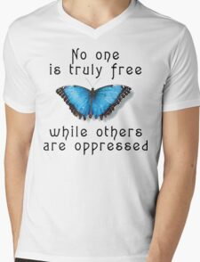 """Oppression """"No One Is Truely Be Free While Others Are Oppressed"""" Mens V-Neck T-Shirt"""