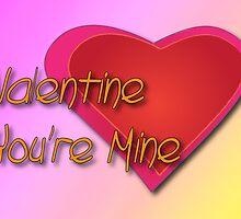 Valentine You're Mine by Piero