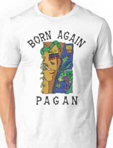 """Women's """"Born Again Pagan"""" Unisex T-Shirt"""