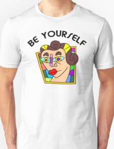 "Funny Women's ""Be Yourself"" Unisex T-Shirt"