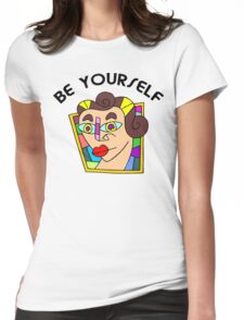 """Funny Women's """"Be Yourself"""" Womens Fitted T-Shirt"""