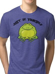 """Funny Frog """"Just Be Yourself"""" Tri-blend T-Shirt"""