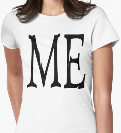 """Women's """"ME"""" Womens Fitted T-Shirt"""