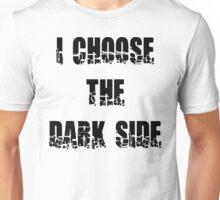 "Funny ""I Choose The Dark Side"" Unisex T-Shirt"