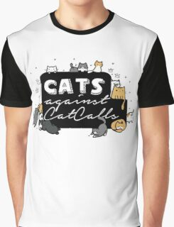 Cats against Catcalls Graphic T-Shirt