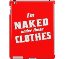 Naked Under These Clothes Tie Dye funny nerd geek geeky iPad Case/Skin