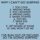 Why I can't go surfing - Black Text by najeroux