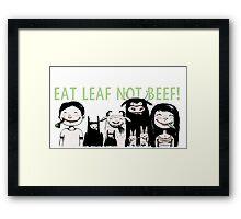 Eat Leaf Not Beef! Framed Print