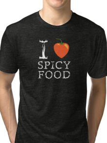 I Love Spicy Food Tri-blend T-Shirt