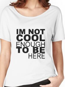 Too Cool Women's Relaxed Fit T-Shirt