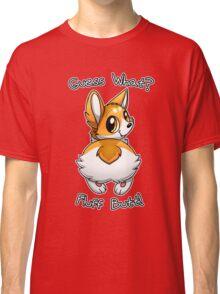 Guess what? Fluff butt! Classic T-Shirt