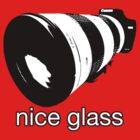 nice glass by itsacamera