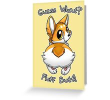 Guess what? Fluff butt! Greeting Card