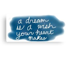 A Dream Is A Wish Your Heart Makes Metal Print
