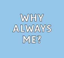 Why Always Me? (Ballotelli) by Henry Baird