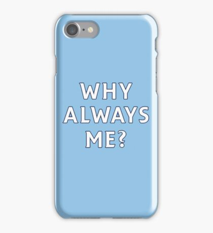 Why Always Me? (Ballotelli) iPhone Case/Skin