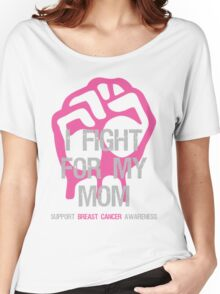 I Fight Breast Cancer Awareness - Mom Women's Relaxed Fit T-Shirt