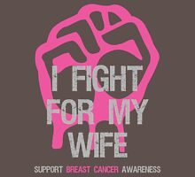 I Fight Breast Cancer Awareness - Wife Unisex T-Shirt